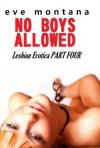 No Boys Allowed - Lesbian Erotica Part Four - Eve Montana, adamr