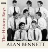The History Boys (Bbc Audio) - Alan Bennett