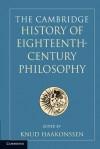 The Cambridge History of Eighteenth-Century Philosophy Set: 2v - Knud Haakonssen