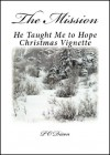The Mission: He Taught Me to Hope Christmas Vignette - P.O. Dixon