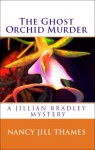 The Ghost Orchid Murder - Nancy Jill Thames, Donna Montgomery, Mick Fournier
