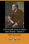 The Complete Works of William Dean Howells - Volume IV (Dodo Press) - William Dean Howells