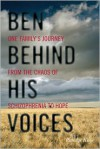 Ben Behind His Voices: One Family's Journey from the Chaos of Schizophrenia to Hope - Randye Kaye