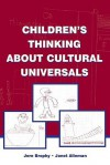 Children's Thinking about Cultural Universals - Jere Brophy, Janet Alleman
