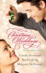 Christmas Weddings: His Christmas Eve Proposal / Snowbound Bride / Their Christmas Vows - Carole Mortimer, Shirley Jump, Margaret McDonagh