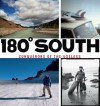 180° South - Yvon Chouinard, Jeff Johnson