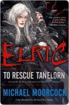 Elric: To Rescue Tanelorn - Michael Moorcock