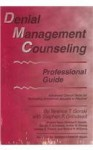 Denial Management Counseling Professional Guide: Advanced Clinical Skills for Motivating Substance Abusers to Recover - Terence T. Gorski