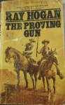 The Proving Gun - Ray Hogan