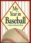 My Year in Baseball: A Sports Record Book - Warner Books