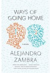 Ways of Going Home - Alejandro Zambra, Megan McDowell