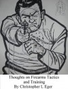 Thoughts on Firearms Tactics and Training - Christopher Eger