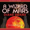 A Wizard of Mars - Diane Duane, Christina Moore