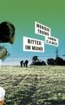 Bitter Im Mund Roman - Monique Truong, Peter Torberg