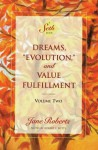 "Dreams, ""Evolution,"" and Value Fulfillment, Volume Two (A Seth Book) - Jane Roberts, Robert F. Butts"