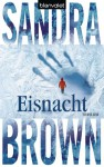Eisnacht: Thriller (German Edition) - Sandra Brown, Christoph Göhler