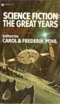 Science Fiction: The Great Years - Carol Pohl, Fredric Brown, C.M. Kornbluth, H.L. Gold, Eric Frank Russell, William Tenn, Raymond Z. Gallun