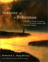 The Seasons of a Fisherman - Roderick L. Haig-Brown, Ted Leeson