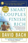Smart Couples Finish Rich: 9 Steps to Creating a Rich Future for You and Your Partner - David Bach