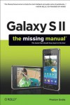 Galaxy S II: The Missing Manual - Preston Gralla