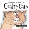 A Little Book of Crafty Cats - Helen Exley, Roland Fiddy