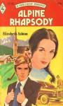 Alpine Rhapsody (Harlequin Romance, #1713) - Elizabeth Ashton