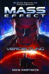 Mass Effect: Vergeltung (German Edition) - Drew Karpyshyn, Mick Schnelle