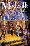 Natural Ordermage (Recluce Series #14) - L.E. Modesitt Jr.