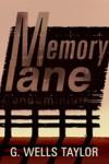 Memory Lane - G. Wells Taylor