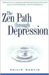 The Zen Path Through Depression - Philip Martin