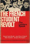 The French Student Revolt: The Leaders Speak - Herve Bourges, Daniel Cohn-Bendit, Jean-Paul Sartre, B.R. Brewster