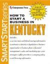 How to Start a Business in Kentucky (Smartstart Series) - Entrepreneur Press