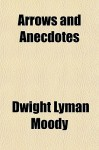 Arrows and Anecdotes - D.L. Moody