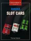 Greenberg's Guide to Aurora Slot Cars - Thomas Graham