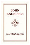 Selected Poems - John Knoepfle
