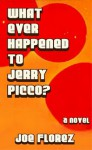 What Ever Happended To Jerry Picco? - John Barlow, Joe Florez