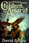Children Of Amarid - David B. Coe