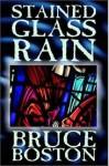 Stained Glass Rain - Bruce Boston