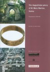 The Augustinian Priory of St Mary Merton, Surrey: Excavations 1976-90 - Pat Miller, David Saxby