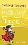 Nanny Piggins And The Race To Power - R.A. Spratt