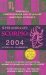 Super Horoscope Scorpio 2004 October 23- November 22 - Staff of Berkley Publishing Group, Berkley Publishing Group, Astrology World
