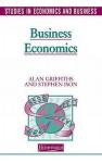 Business Economics (Studies in Economics & Business) - Alan Griffiths, Stephen Ison