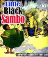 The story of little black sambo : complete (illustrated) - Helen Bannerman, Florence White Williams