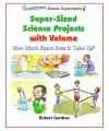 Super-Sized Science Projects with Volume: How Much Space Does It Take Up? - Robert Gardner