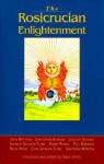 Rosicrucian Enlightenment Revisited - Christopher Bamford, Joscelyn Godwin, Nicholas Goodrick-Clarke
