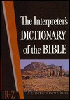 The Interpreter's Dictionary of the Bible, An Illustrated Encyclopedia (Volume 4: R-Z) - George Arthur Buttrich, George Arthur Buttrick, Keith George, Herbert Gordon May, John Knox, Samuel Terrien, Thomas Samuel Kepler, Emory Steven Bucke
