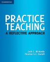 Practice Teaching: A Reflective Approach - Jack C. Richards, Thomas S.C. Farrell