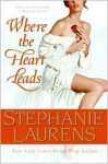 Where the Heart Leads (Cynster Series) - Stephanie Laurens