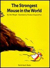 Strongest Mouse in the World - Udo Weigelt, Nicholas D'Aujourd'hui, Nicolas D'Aujourd'hui, J. Alison James
