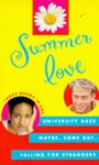 Summer Love: Falling for Strangers / Maybe, Some Day / University Daze - K.D. Miller, Jane Price